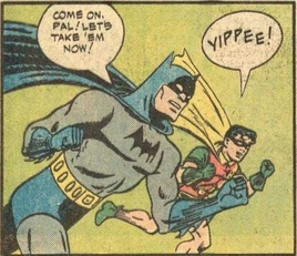 And afterwards I'll give you a ride on my batbelt...